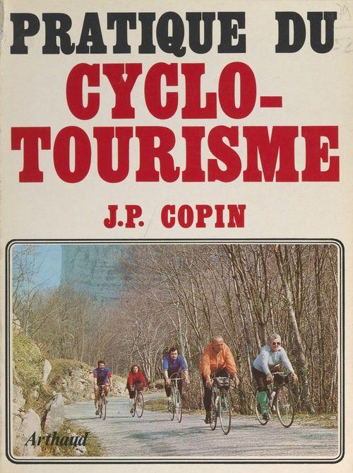 Pratique du cyclotourisme  - Jean-Pierre Copin