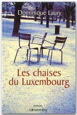 Les Chaises du Luxembourg  - Dominique Laury