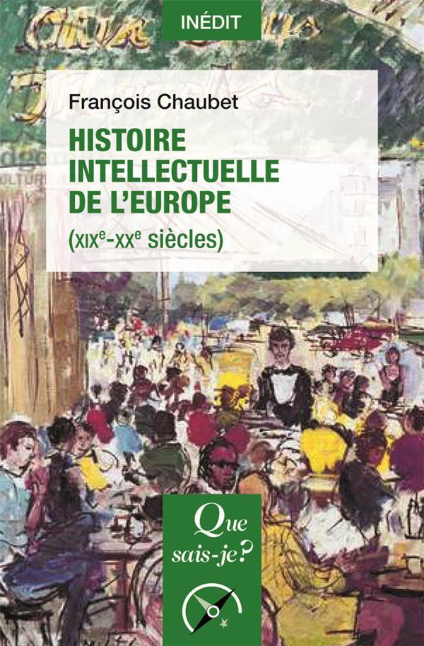 HISTOIRE INTELLECTUELLE DE L'EUROPE (XIXE-XXE SIECLES)