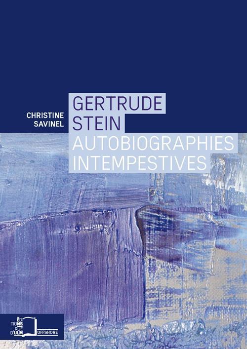 Gertrude stein,autobiographies intempestives