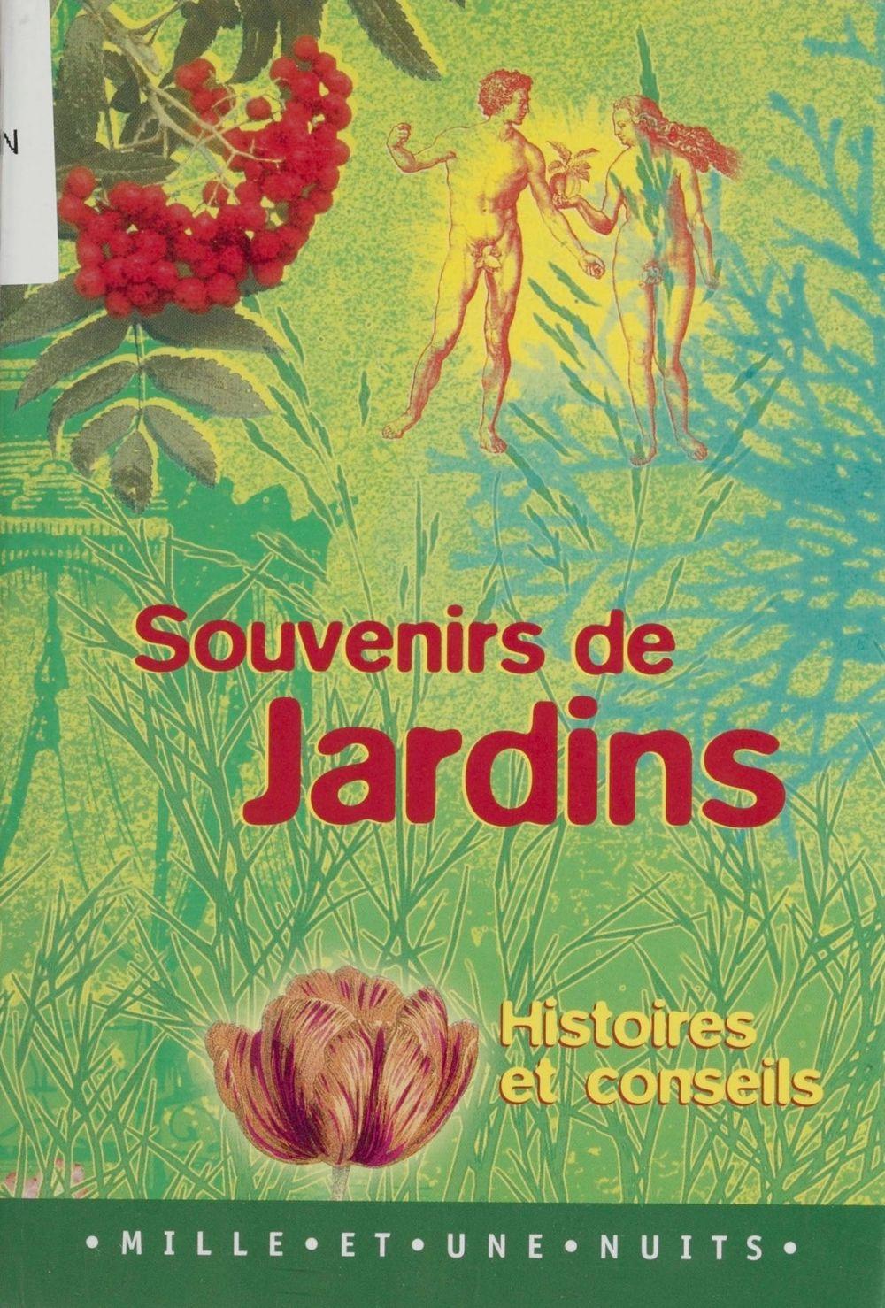 Souvenirs de jardins : histoires et conseils