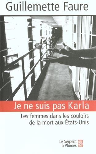 Je ne suis pas karla ; les femmes dans les couloirs de la mort aux etats-unis