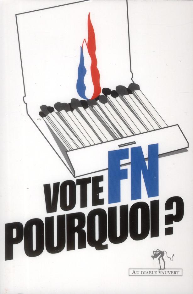 Vote FN, pourquoi ?