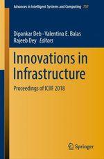 Innovations in Infrastructure  - Valentina E. Balas - Dipankar Deb - Rajeeb Dey
