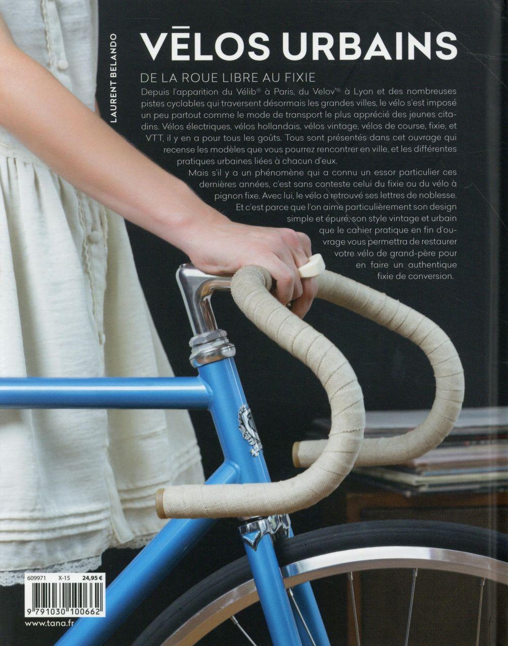 Vélos urbains ; de la roue libre au fixie