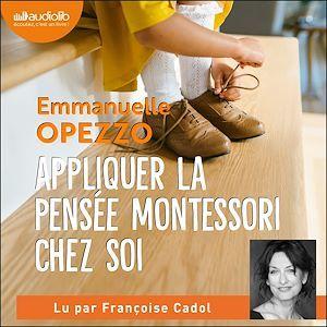 Vente AudioBook : Appliquer la pensée Montessori chez soi  - Emmanuelle Opezzo