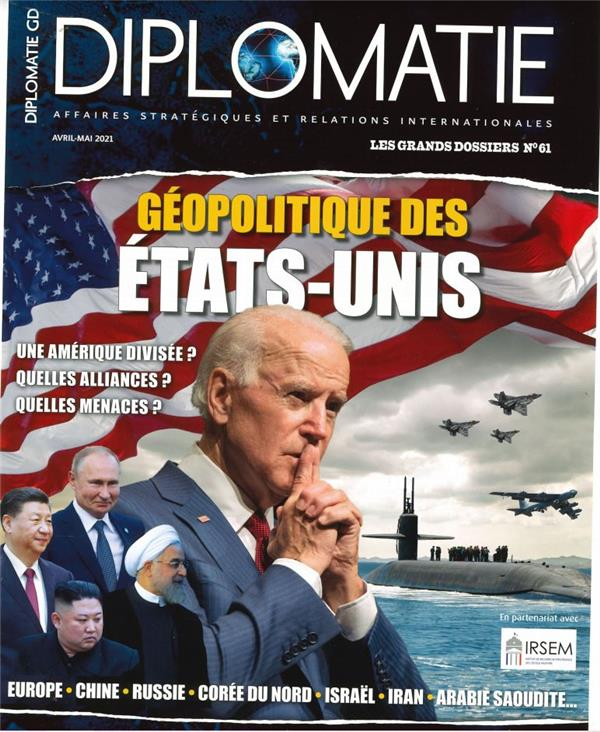 Diplomatie gd n 61 : geopolitique des etats unis - avril 2021