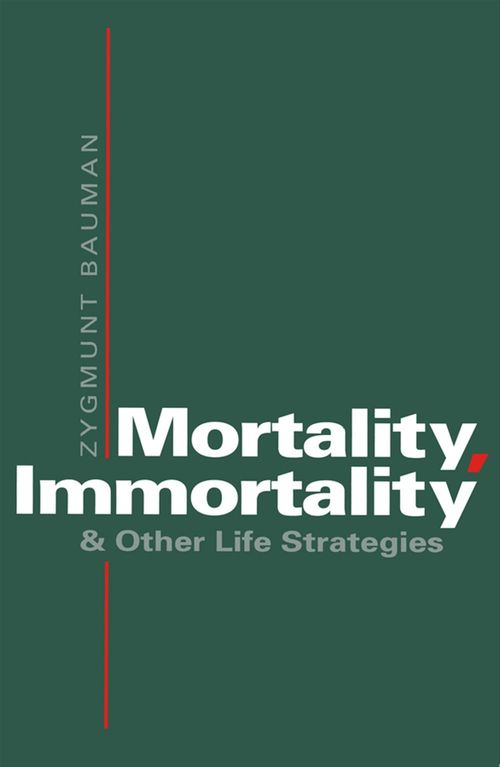 Mortality, Immortality and Other Life Strategies