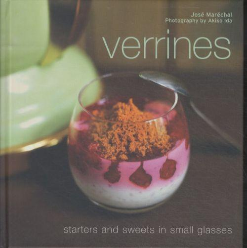 Verrines ; Starters and Sweets in Small Glasses