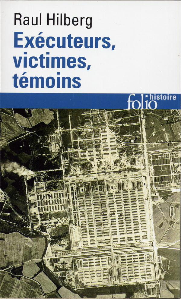 Executeurs, victimes, temoins