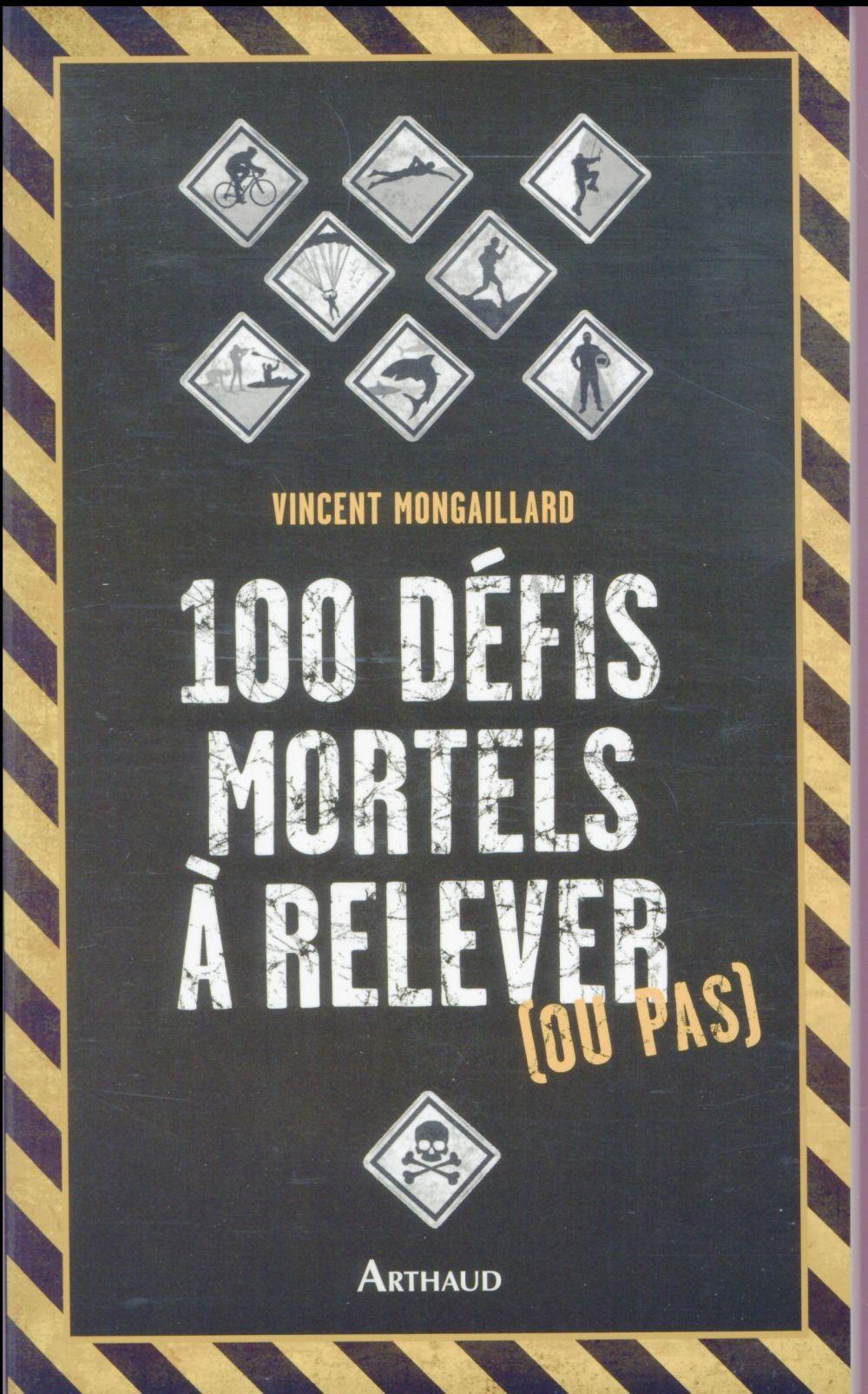 100 defis mortels à relever (ou pas)