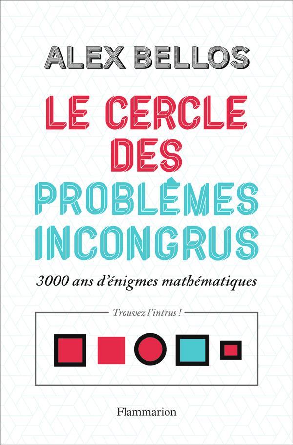 Le cercle des problèmes incongrus ; 3000 ans d'énigmes mathématiques