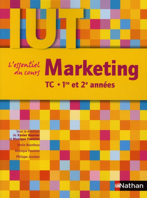 Marketing ; Iut Tc ; 1ere Et 2e Annees ; L'Essentiel Du Cours (Edition 2010)