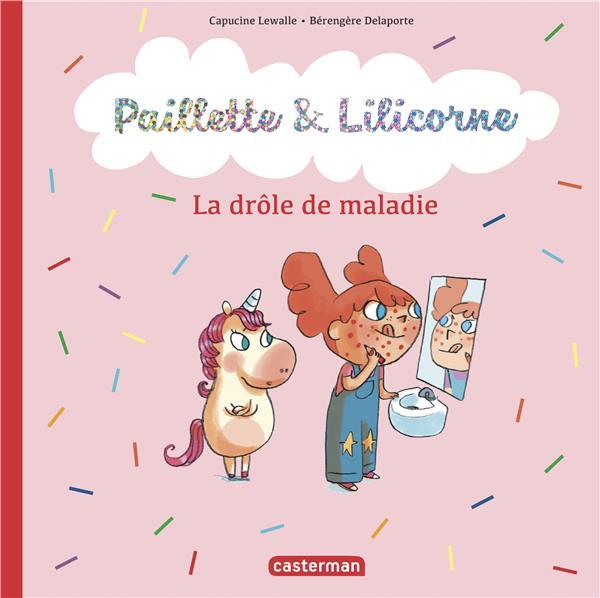 Paillette et Lilicorne T.4 ; la drôle de maladie