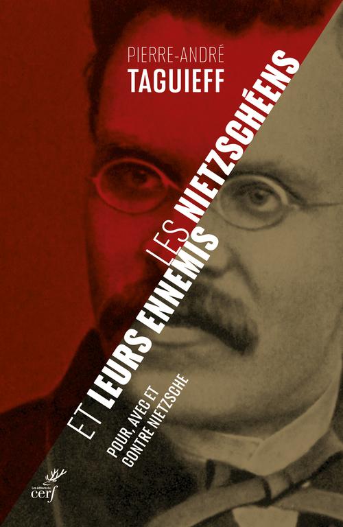 les Nietzschéens et leurs ennemis : pour, avec et contre Nietzsche