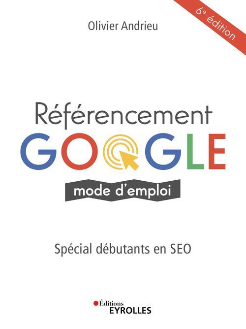référencement Google, mode d'emploi (6e édition)