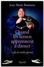 Quand les sumôs apprennent à danser  - Jean-Marie Bouissou
