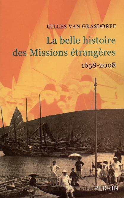 La belle histoire des missions étrangères 1658-2008