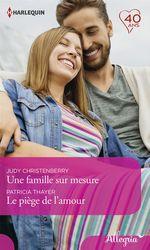 Vente Livre Numérique : Une famille sur mesure - Le piège de l'amour  - Patricia Thayer - Judy Christenberry