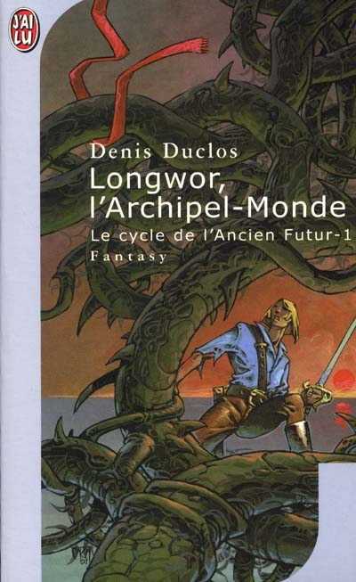 Le cycle de l'ancien futur t.1 ; longwor, l'archipel-monde