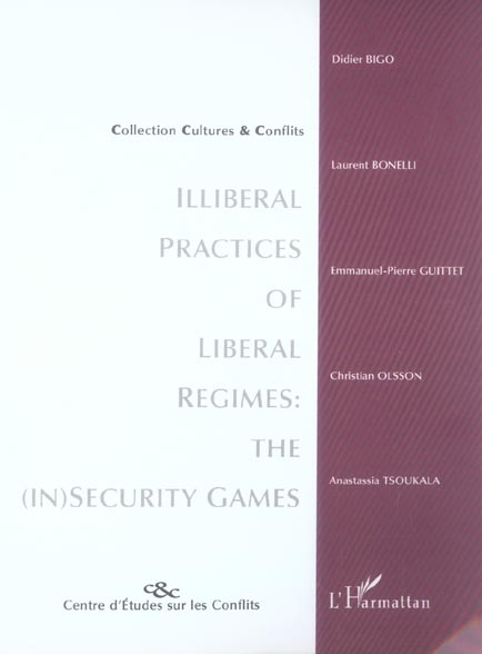 Revue Cultures & Conflits; Illiberal Practices Of Liberal Regimes : The (In) Security Games