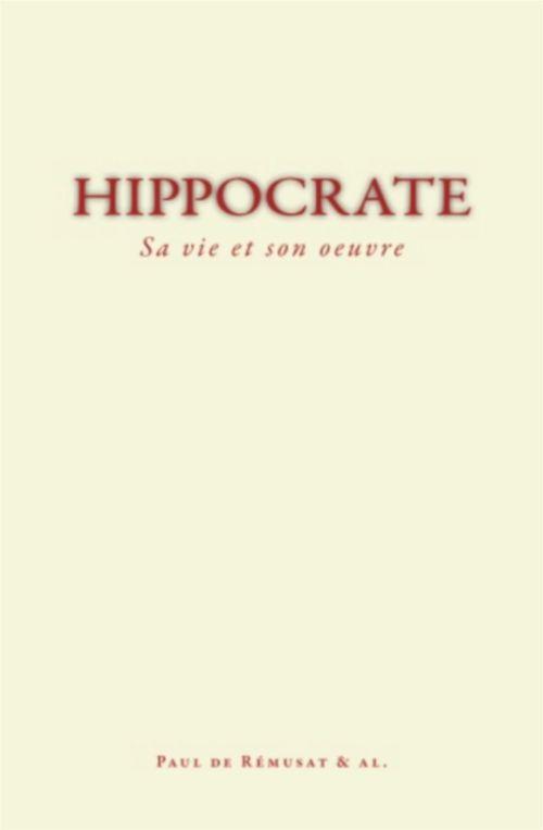 Hippocrate : Sa vie et son oeuvre