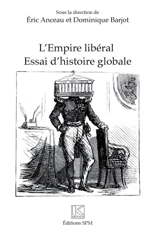 L'empire libéral : essai d'histoire globale