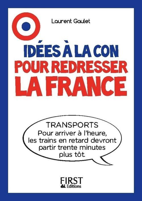 Idées à la con pour redresser la France