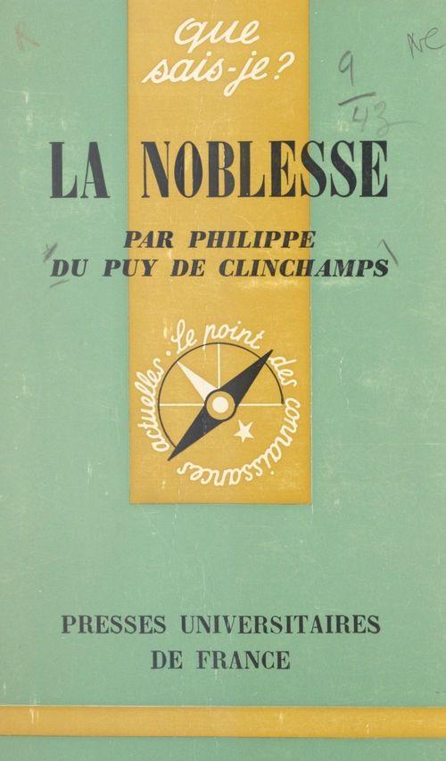 La noblesse  - Philippe Du Puy de Clinchamps