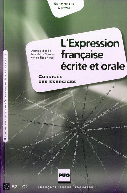 Expression Francaise Ecrite Et Orale ; Corriges Des Exercices