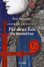 Vente Livre Numérique : Par deux fois tu mourras  - Éric Fouassier