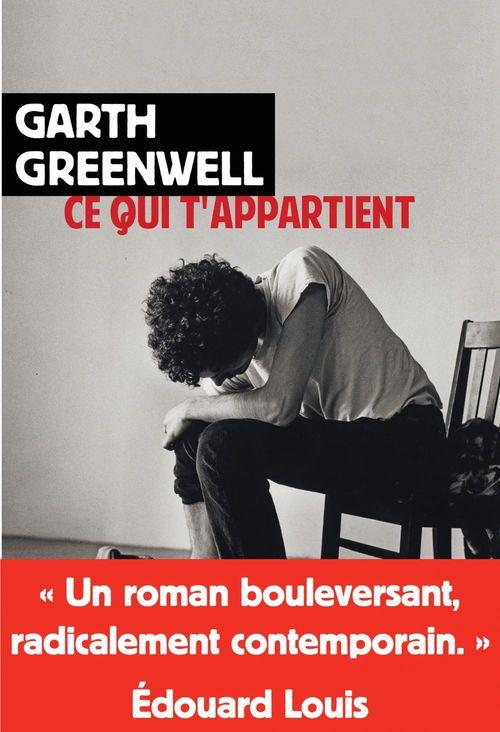 Ce qui t'appartient  - Garth Greenwell