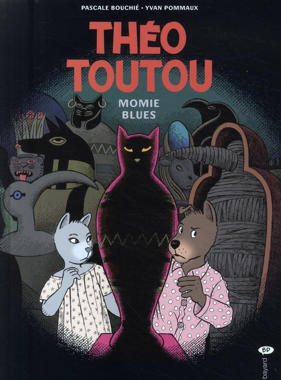 Théo Toutou t.6 ; momie blues