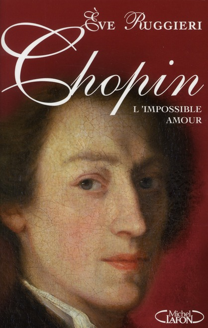 Chopin ; l'impossible amour