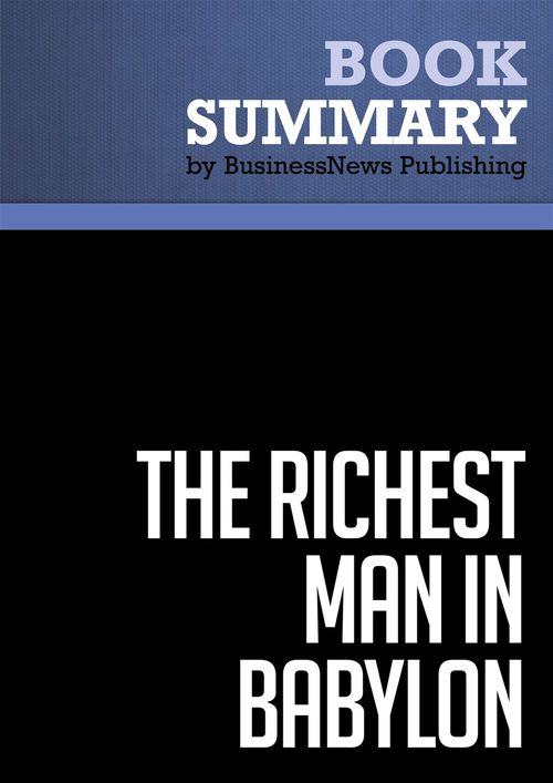 The richest man in Babylon ; success secrets of the ancients