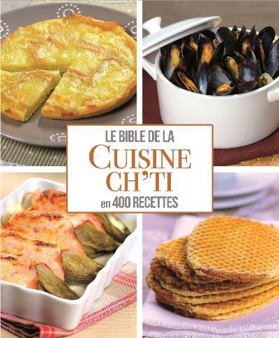 La bible de la cuisine ch'ti en 400 recettes