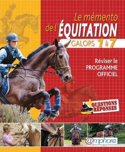 le mémento de l'équitation ; galops 1 à 7 ; réviser le programme officiel