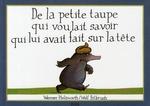 Couverture de De La Petite Taupe Qui Voulait Savoir Qui Lui Avait Fait Sur La Tete (Version Album)