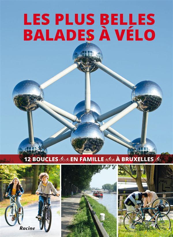 les plus belles balades à vélo à Bruxelles; 12 boucles en famille à Bruxelles