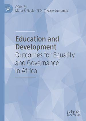 Education and Development  - N'Dri T. Assie-Lumumba  - Muna B. Ndulo