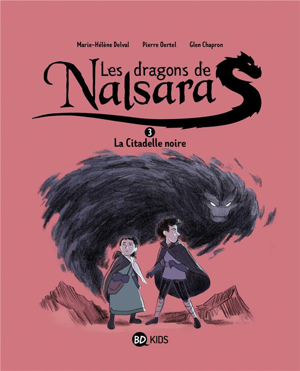 Les dragons de Nalsara T.3 ; la citadelle noire