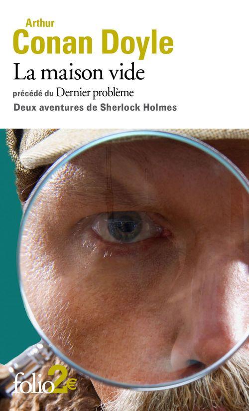La maison vide ; dernier problème ; deux aventures de Sherlock Holmes