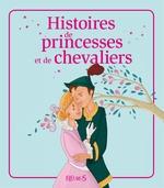 Vente EBooks : Histoires de princesses et de chevaliers  - Charlotte Grossetête - Raphaële Glaux - Kathie Fagundez - Sophie de Mullenheim