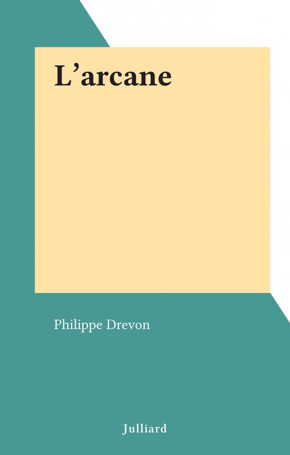 L'arcane  - Philippe Drevon