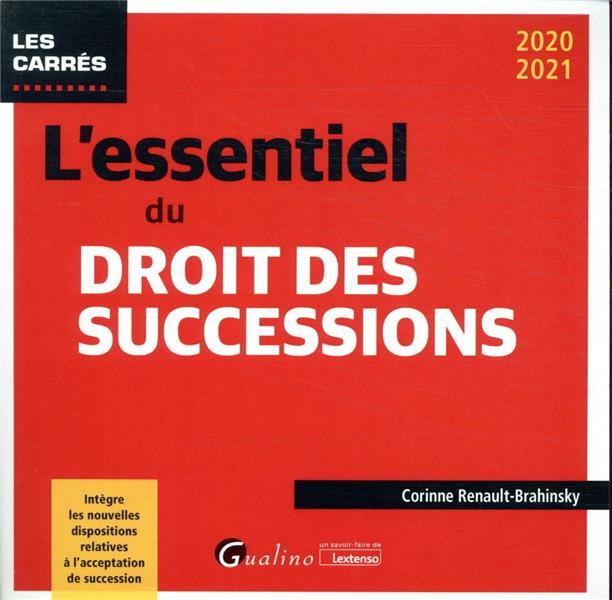 L'essentiel du droit des successions (édition 2020/2021)