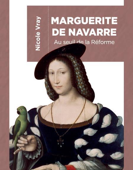 MARGUERITE DE NAVARRE  -  AU SEUIL DE LA REFORME