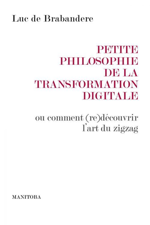 Petite philosophie de la transformation digitale ; ou comment (re)découvrir l'art du zigzag