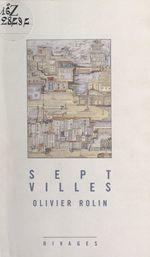 Vente EBooks : Sept villes  - Olivier Rolin
