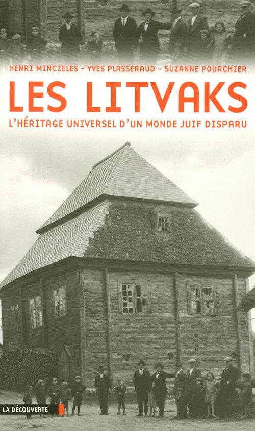 Les Litvaks ; l'héritage universel d'un monde juif disparu