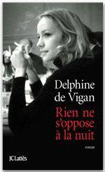 Vente EBooks : Rien ne s'oppose à la nuit  - Delphine de Vigan